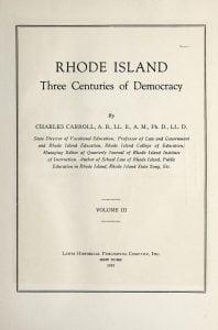 Carroll, Charles. Rhode Island: Three Centuries of Democracy, vol 3 of 4