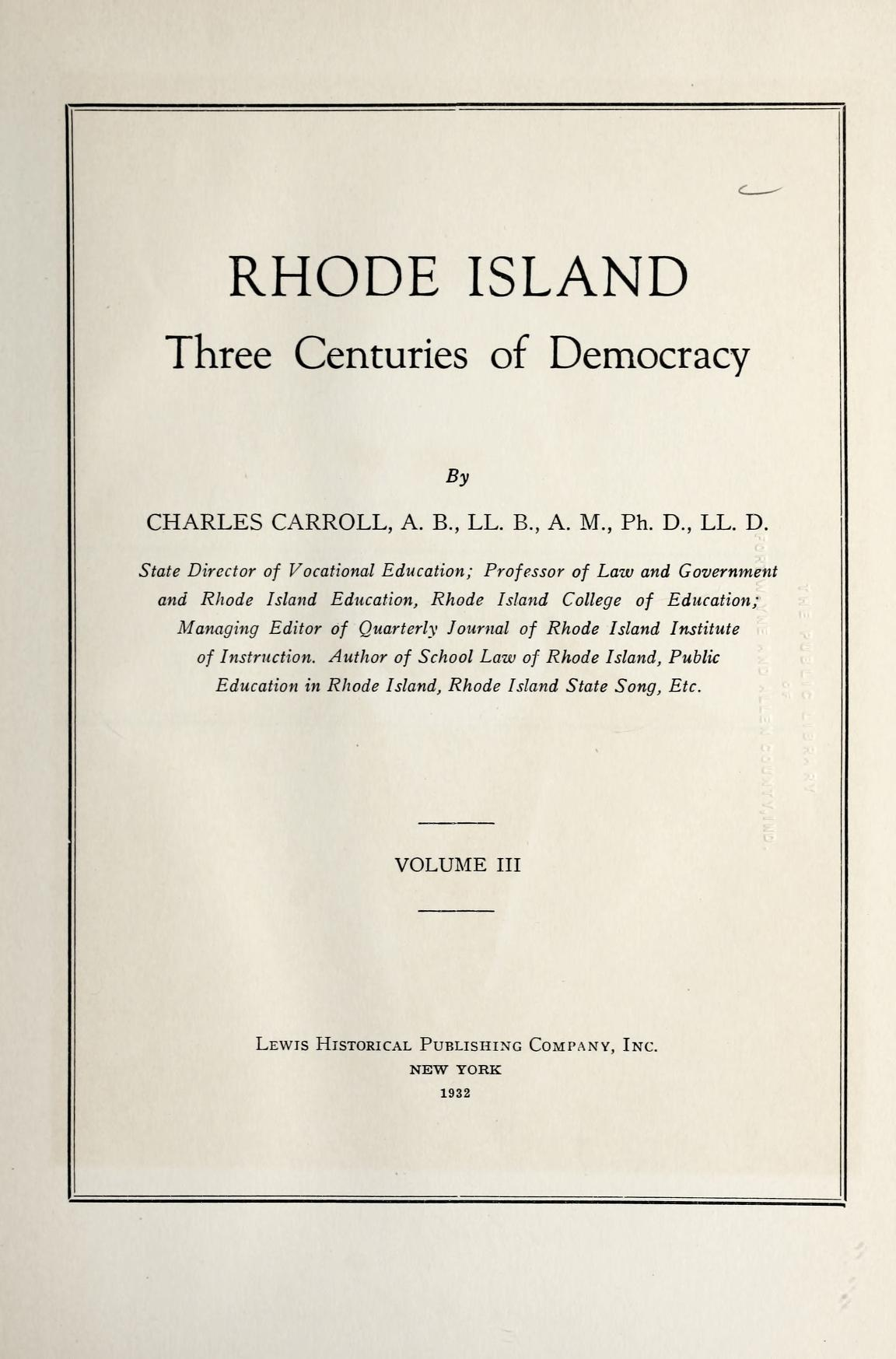 Carroll, Charles. Rhode Island: Three Centuries of Democracy, vol 3 of 4